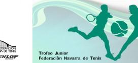 """15º TROFEO JUNIOR """"FEDERACIÓN NAVARRA DE TENIS"""". Abierto el plazo de inscripción"""