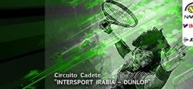 """31º CIRCUITO DE TENIS CADETE MASCULINO Y JUNIOR FEMENINO """"INTERSPORT IRABIA – DUNLOP"""" Documentación del torneo"""
