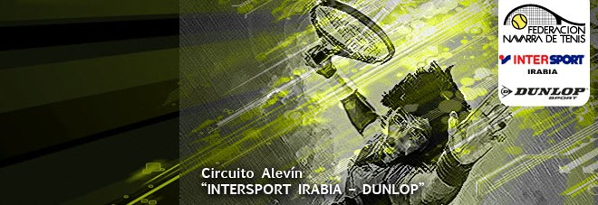 """22º CIRCUITO DE TENIS ALEVÍN """"INTERSPORT IRABIA – DUNLOP"""" Cuadros y orden de juego"""