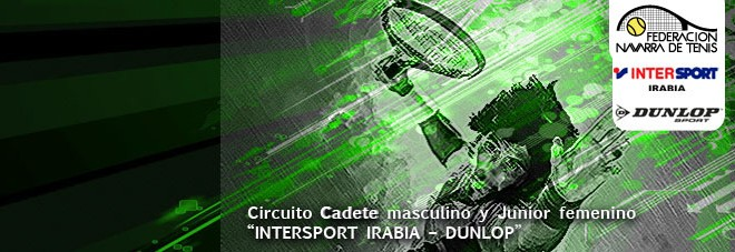 """32º CIRCUITO DE TENIS CADETE MASCULINO Y JUNIOR FEMENINO """"INTERSPORT IRABIA – DUNLOP"""" Documentación del torneo"""